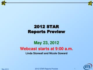 2012 STAR Reports Preview