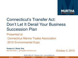 Connecticut s Transfer Act: Don t Let It Derail Your Business Succession Plan