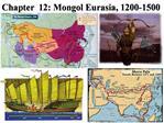 Chapter  12: Mongol Eurasia, 1200-1500