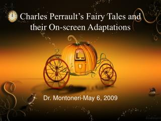 Charles Perrault s Fairy Tales and their On-screen Adaptations