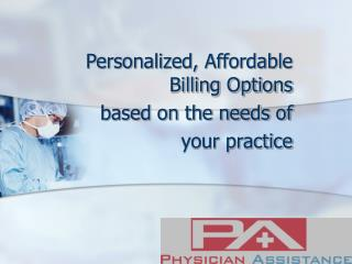 Personalized, Affordable Billing Options based on the needs of your practice