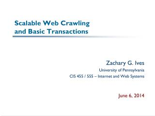 Scalable Web Crawling  and Basic Transactions