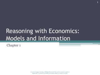 Reasoning with Economics: Models and Information