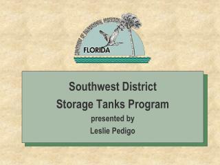 Southwest District  Storage Tanks Program presented by Leslie Pedigo
