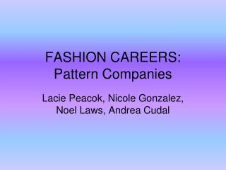 FASHION CAREERS: Pattern Companies