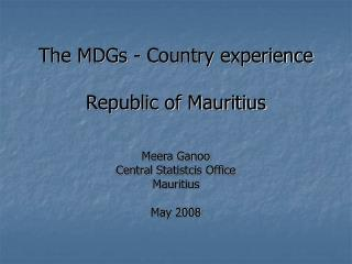 The MDGs - Country experience  Republic of Mauritius