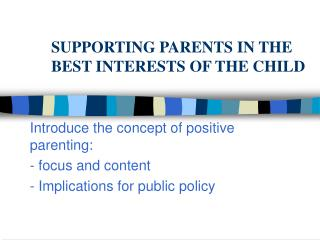 SUPPORTING PARENTS IN THE BEST INTERESTS OF THE CHILD