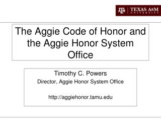 The Aggie Code of Honor and the Aggie Honor System Office