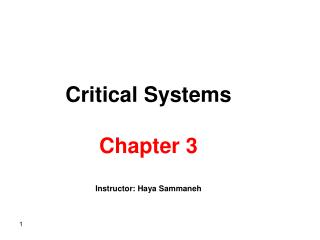 Critical Systems  Chapter 3  Instructor: Haya Sammaneh