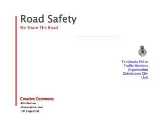 Road Safety We Share The Road         Tamilnadu Police  Traffic Wardens Organisation Coimbatore City  Unit      Creative