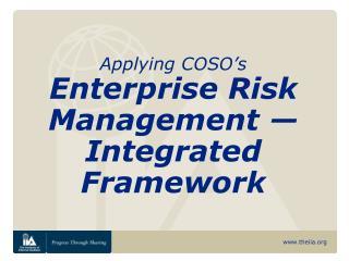 Applying COSO s Enterprise Risk Management   Integrated Framework