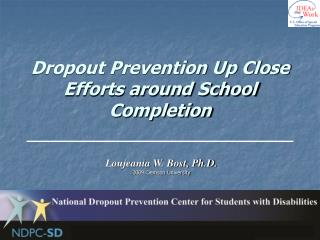 Dropout Prevention Up Close Efforts around School Completion