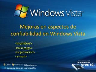 Mejoras en aspectos de confiabilidad en Windows Vista
