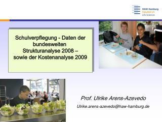 Schulverpflegung - Daten der bundesweiten  Strukturanalyse 2008   sowie der Kostenanalyse 2009