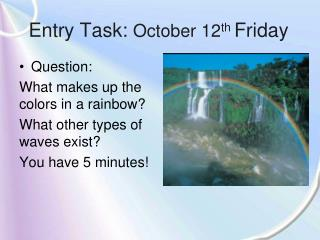 Entry Task: October 12th Friday