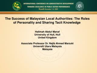 The Success of Malaysian Local Authorities: The Roles of Personality and Sharing Tacit Knowledge    Halimah Abdul Manaf