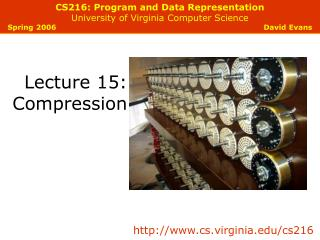 CS216: Program and Data Representation University of Virginia Computer Science Spring 2006        David Evans