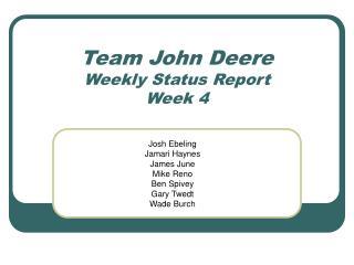 Team John Deere Weekly Status Report Week 4