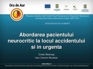 Abordarea pacientului neurocritic la locul accidentului si in urgenta
