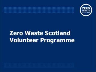Zero Waste Scotland Volunteer Programme