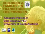 CHILDREN  FAMILIES IN TRANSITION:  THE PHONE-IN