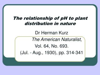 The relationship of pH to plant distribution in nature