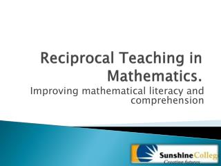 Reciprocal Teaching in Mathematics.
