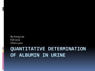 Quantitative Determination of Albumin in Urine