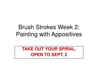 Brush Strokes Week 2: Painting with Appositives