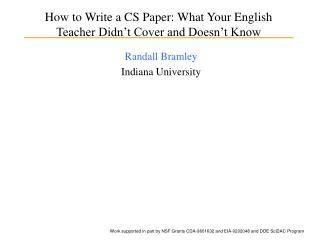How to Write a CS Paper: What Your English Teacher Didn t Cover and Doesn t Know