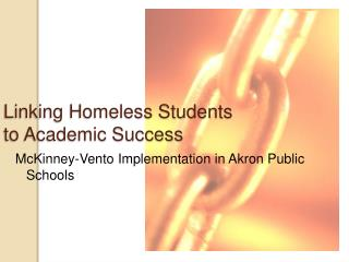 Linking Homeless Students  to Academic Success