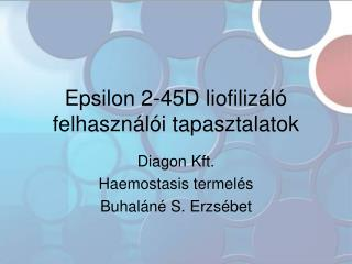 Epsilon 2-45D liofiliz l  felhaszn l i tapasztalatok