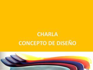 CHARLA  CONCEPTO DE DISE O