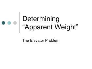 Determining  Apparent Weight