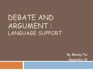 DEBATE AND ARGUMENT : LANGUAGE SUPPORT