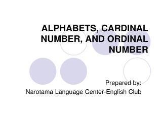 ALPHABETS, CARDINAL NUMBER, AND ORDINAL NUMBER