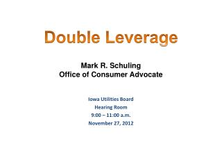 Mark R. Schuling Office of Consumer Advocate