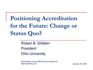Positioning Accreditation for the Future: Change or Status Quo