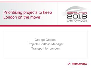Prioritising projects to keep  London on the move