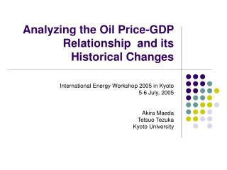 Analyzing the Oil Price-GDP Relationship  and its Historical Changes