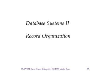 Database Systems II    Record Organization