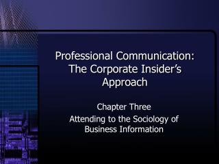 Professional Communication:  The Corporate Insider s Approach