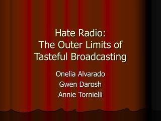 Hate Radio:  The Outer Limits of  Tasteful Broadcasting