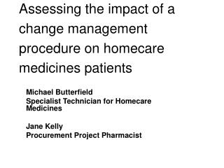 Assessing the impact of a  change management procedure on homecare medicines patients