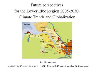 Future perspectives  for the Lower Elbe Region 2005-2030:  Climate Trends and Globalization