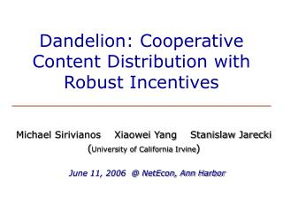 Dandelion: Cooperative Content Distribution with Robust Incentives