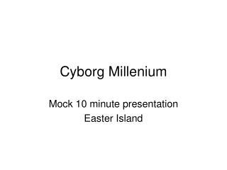 Cyborg Millenium