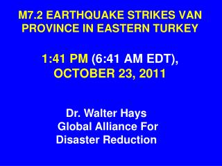 M7.2 EARTHQUAKE STRIKES VAN PROVINCE IN EASTERN TURKEY  1:41 PM 6:41 AM EDT, OCTOBER 23, 2011