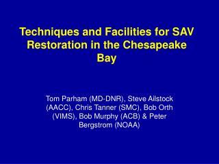 Tom Parham MD-DNR, Steve Ailstock AACC, Chris Tanner SMC, Bob Orth VIMS, Bob Murphy ACB  Peter Bergstrom NOAA