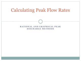 Calculating Peak Flow Rates
